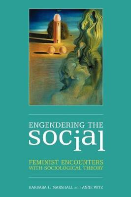 Engendering the Social by Barbara L Marshall