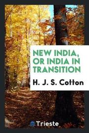 New India, or India in Transition by H J S Cotton image