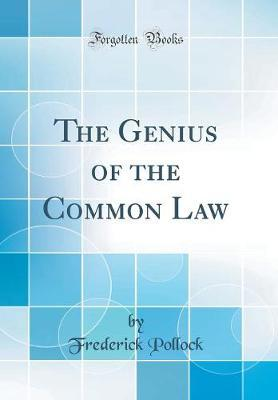 The Genius of the Common Law (Classic Reprint) by Frederick Pollock