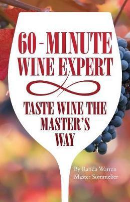 60 - Minute Wine Expert by Master Sommelier Randa Warren image
