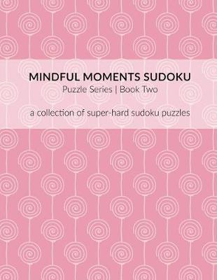 Mindful Moments Sudoku Puzzle Series Book Two by Ali Michelle Shelton