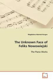 The Unknown Face of Feliks Nowowiejski by Magdalena Adamek-Kurgan
