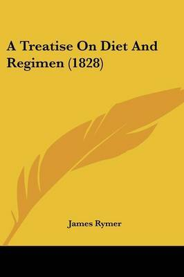 A Treatise On Diet And Regimen (1828) by James Rymer image