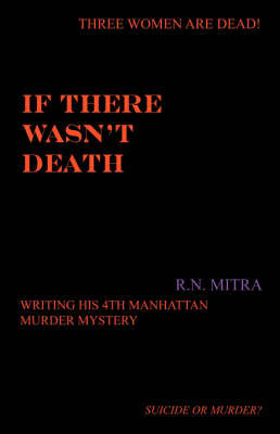 If There Wasn't Death by Raghu, N Mitra
