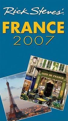 Rick Steves' France: 2007 by Rick Steves