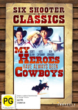 Six Shooter Classics - My Heroes Have Always Been Cowboys DVD