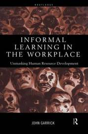 Informal Learning in the Workplace by John Garrick image
