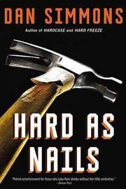 Hard as Nails by Dan Simmons