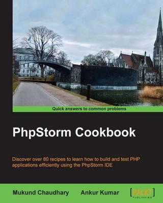 PhpStorm Cookbook by Mukund Chaudhary