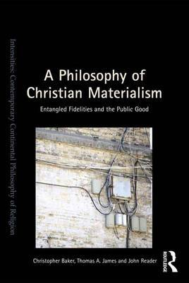 A Philosophy of Christian Materialism by Christopher R. Baker image