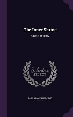 The Inner Shrine by Basil King