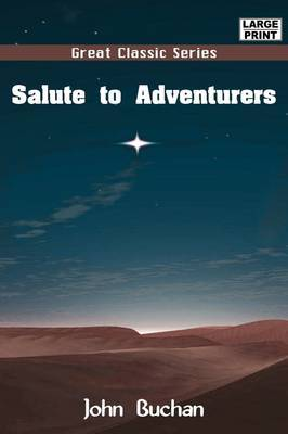 Salute to Adventurers by John Buchan image