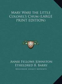 Mary Ware the Little Colonel's Chum by Annie Fellows Johnston