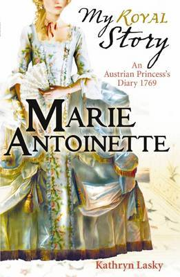 Marie Antoinette (My Story) by Kathryn Lasky image