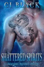 Shattered Spirits by C I Black