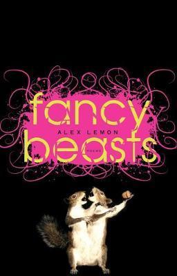 Fancy Beasts by Alex Lemon