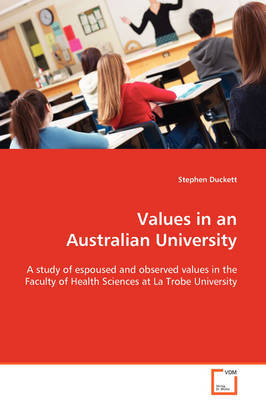 Values in an Australian University by Stephen Duckett