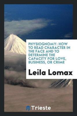Physiognomy by Leila Lomax
