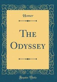 The Odyssey (Classic Reprint) by Homer Homer