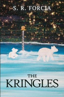 The Kringles by S. R. Forcia