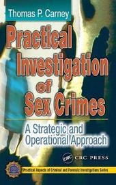 Practical Investigation of Sex Crimes by Thomas P. Carney