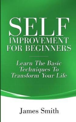 Self Improvement for Beginners by James Smith