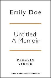 Untitled: A Memoir by Emily Doe