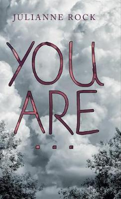 You Are... by Julianne Rock