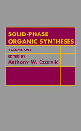Solid Phase Organic Syntheses: v. 1 by A. W. Czarnik image