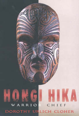 Hongi Hika: Warrior Chief by Dorothy Urlich Cloher image