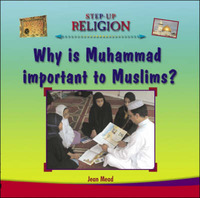 Why is Muhammad Important to Muslims? by Jean Mead image
