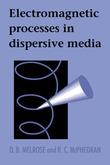 Electromagnetic Processes in Dispersive Media by D.B. Melrose