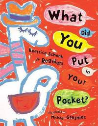 What Did You Put in Your Pocke by de Regniers Beatrice Schenk image