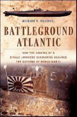 Battleground Atlantic by Richard N. Billings