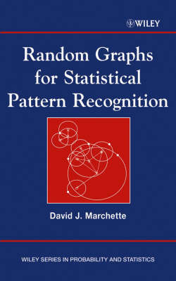 Random Graphs for Statistical Pattern Recognition by David Marchette