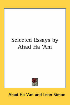 Selected Essays by Ahad Ha 'Am by Ahad Ha 'am