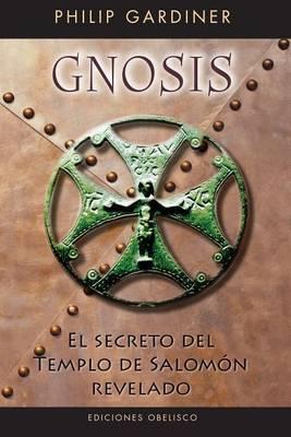 Gnosis. El Secreto del Templo de Salomn by Philip Gardiner