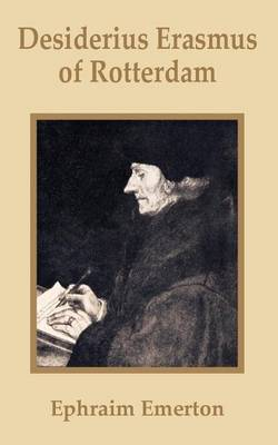 Desiderius Erasmus of Rotterdam by Professor Ephraim Emerton image