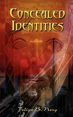 Concealed Identities by Felipe B. Nery