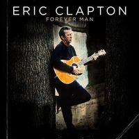 Forever Man (2CD) by Eric Clapton