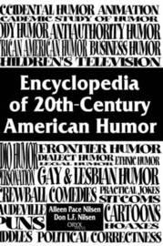 Encyclopedia of 20th-Century American Humor by Don Nilsen