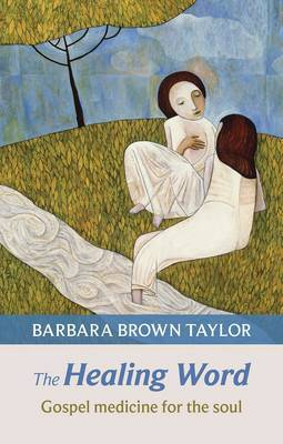 The Healing Word by Barbara Brown Taylor
