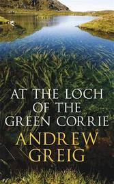 At the Loch of the Green Corrie by Andrew Greig image