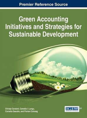 Green Accounting Initiatives and Strategies for Sustainable Development by Chirata Caraiani