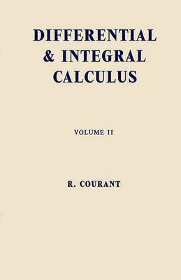 Differential and Integral Calculus, Vol. 2 by Richard Courant