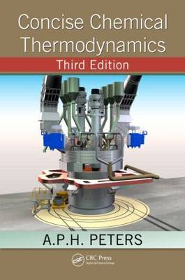 Concise Chemical Thermodynamics, Third Edition by A.P.H. Peters image