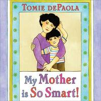 My Mother Is So Smart! by Tomie Depaola image
