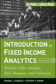 Introduction to Fixed Income Analytics by Frank J Fabozzi