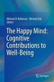 The Happy Mind: Cognitive Contributions to Well-Being image