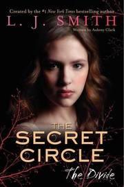 The Divide (Secret Circle #4) (US Ed.) by L.J. Smith